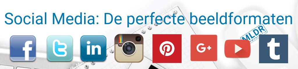 Dé perfecte beeldformaten voor social media