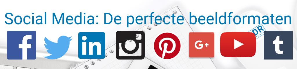 Social Media Perfecte afmetingen voor afbeeldingen