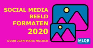 SOCIAL MEDIA beeldformaten 2020